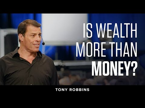Is Wealth More than Money? | Tony Robbins Podcast