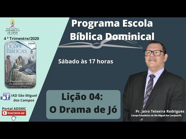 ESCOLA BÍBLICA DOMINICAL   LIÇÃO 04 - 4º TRIMESTRE DE 2020 - PASTOR JAIRO TEIXEIRA.