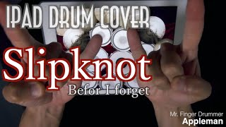 Slipknot -  Before I forget 【 iPad Drum Cover 47 】
