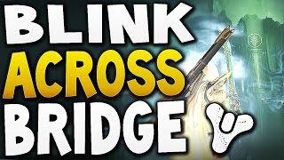Destiny - BLINK ACROSS GATEKEEPER BRIDGE EASY !!