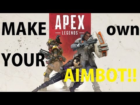 How to make your own AIMBOT for APEX LEGENDS