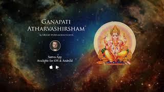 Ganapati Atharvashirsham   Suktanjali by Swami Purnachaitanya   MOST POWERFUL GANESH MANTRA