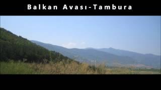 Balkan Avası (Tambura) - Balkan Air