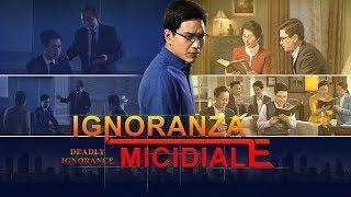 """Film di testimonianza evangelica - """"Ignoranza micidiale"""""""