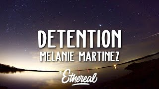 Melanie Martinez - Detention (Lyrics)