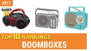 Boomboxes Top 10 Rankings, Reviews 2017 & Buying Guides