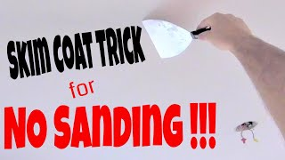 Skim coating trick! No Sanding after applying a skim coat to a ceiling