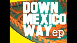 Ben Gidsjoy feat Funkdust - Down Mexico Way (Instrumental)