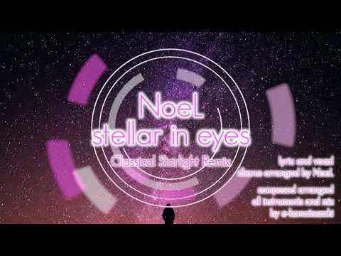 stellar in eyes feat NoeL(Original Pop Ballad Song Classical Starlight Remix)