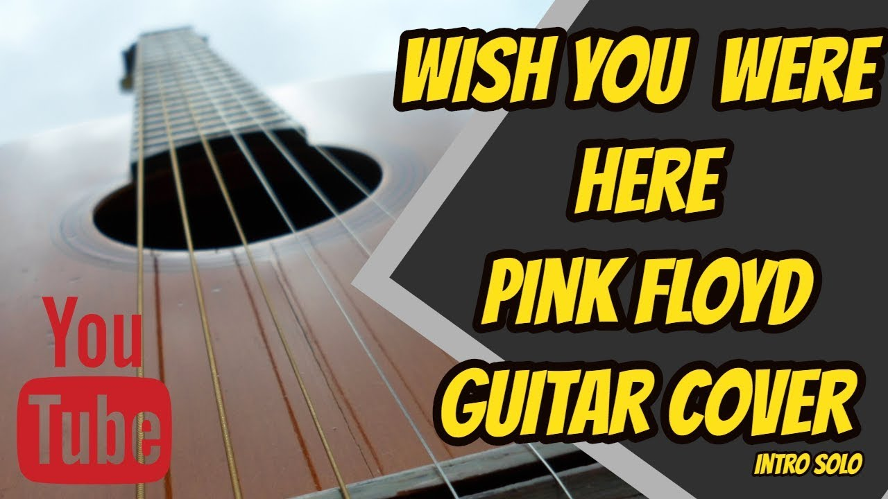 Pink Floyd - Wish You Were Here (Intro solo Guitar Cover ...