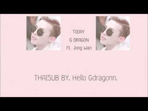 [THAI SUB] G-DRAGON - TODAY ft.Nell(Jong wan)