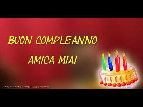 Tanti Auguri Di Buon Compleanno Amica Mia Youtube