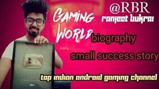 Gaming World [biography] small success story~~ranjeet bukrai