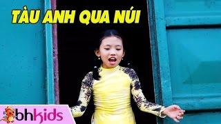 Tàu Anh Qua Núi - Bé Phương Anh [MV 2017]