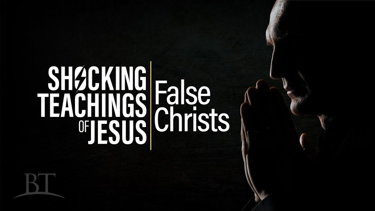 Beyond Today -- Shocking Teachings of Jesus: False Christs