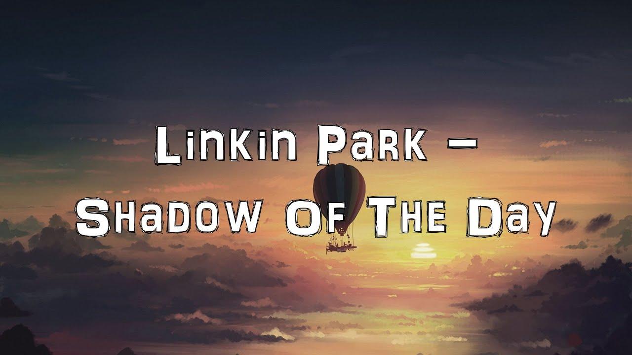 shadow of the day lyrics - HD1920×1080