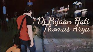 Gambar cover Dj Pujaan Hati - slow bass remix (Thomas Arya)