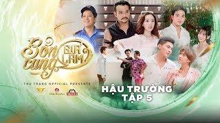 BỔN CUNG GIÁ LÂM  - BTS TẬP 5 | Thu Trang, Trường Giang, Diệu Nhi, Sĩ Thanh, La Thành, Hoàng Phi