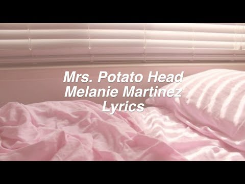 Mrs. Potato Head || Melanie Martinez Lyrics
