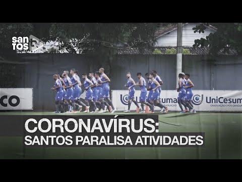 CORONAVÍRUS: SANTOS PREPARA ATLETAS PARA A PARALISAÇÃO DAS ATIVIDADES