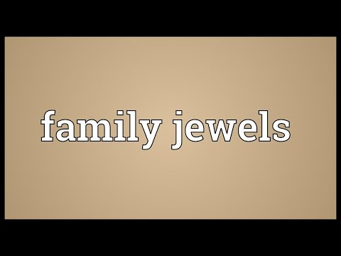 Family jewels Meaning