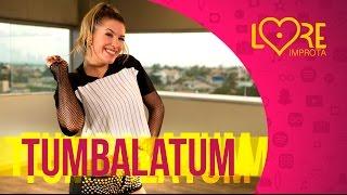 Tumbalatum - MC Kevinho - Lore Improta | Coreografia