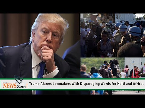 Trump Alarms Lawmakers With Disparaging Words for Haiti and Africa.