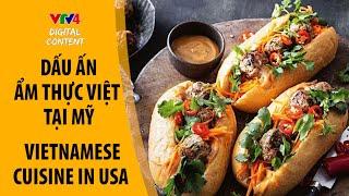 Dấu ấn ẩm thực Việt Nam tại Mỹ