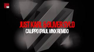 Just Karl & Oliver Sylo - Calippo (Paul Vinx Remix)