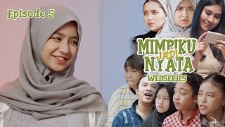 MIMPIKU JADI NYATA | Episode 5 | Webseries