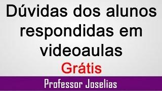 Dúvidas dos alunos - Respondidas em videoaulas - Grátis