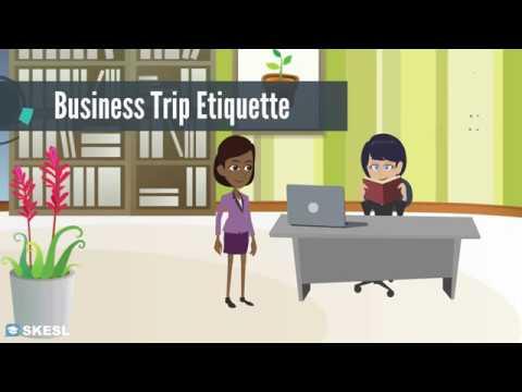 Business English Conversation Lesson 4:  Business Trip Etiquette