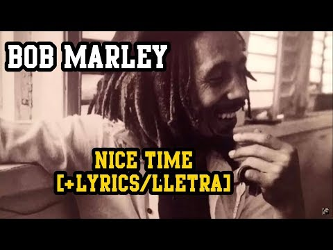 Nice Time - Bob Marley (LYRICS/LETRA) (Reggae)