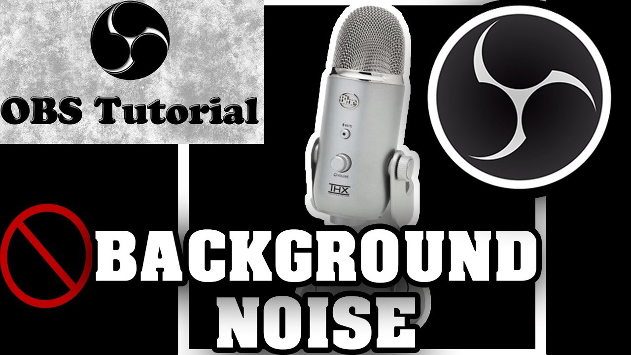How To Remove Background Noise With Any Microphone For FREE In OBS Studio  2018 PC/MAC