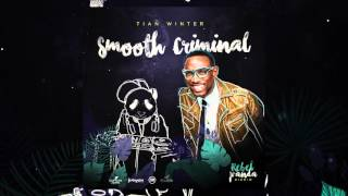 Tian Winter - Smooth Criminal (Rebel Panda Riddim VA)