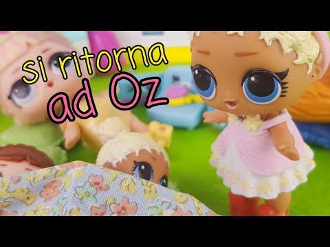 Le Storie delle Lol Surprise:❤ Si ritorna ad Oz - è un addio? ❤