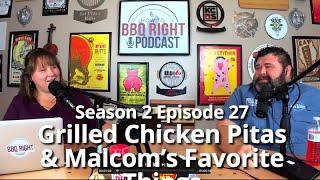 Grilled Chicken Pitas & Malcom's Favorite Things – Season 2: Episode 27