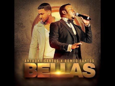 Anthony Santos feat Romeo Santos-BELLAS  (Video Lyric Oficial)