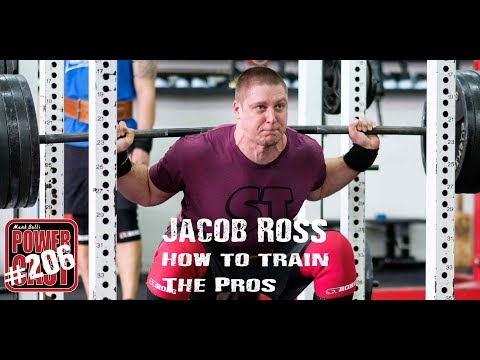 Jacob Ross - How to Train the Pros | Mark Bell's PowerCast #206