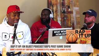 Game 2: Celtics 101 - Raptors 113 | RAP IT UP ON BLAST POST GAME SHOW