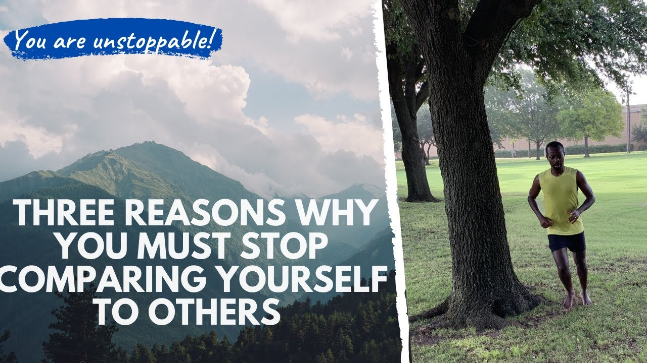 Three Reasons why you must stop comparing yourself to others
