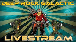 Come Join the Lethal Party! - Deep Rock Galactic - Livestream