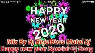 Happy new year Special Dj Song 2020 | Mix By Dj Birju Boss Matal Dj Song | O ki lagche Dj Nonstop Dj