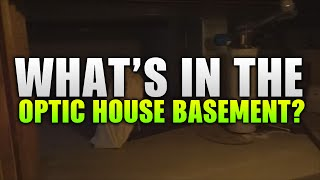 Whats in the OpTic House Basement