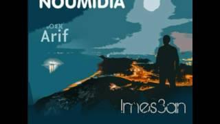 NOUMIDIA - Imes3an (new album Arif) 2017