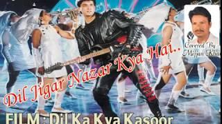 Dil Jigar Nazar Kya Hai - Karaoke Song By : Mijjan Khan