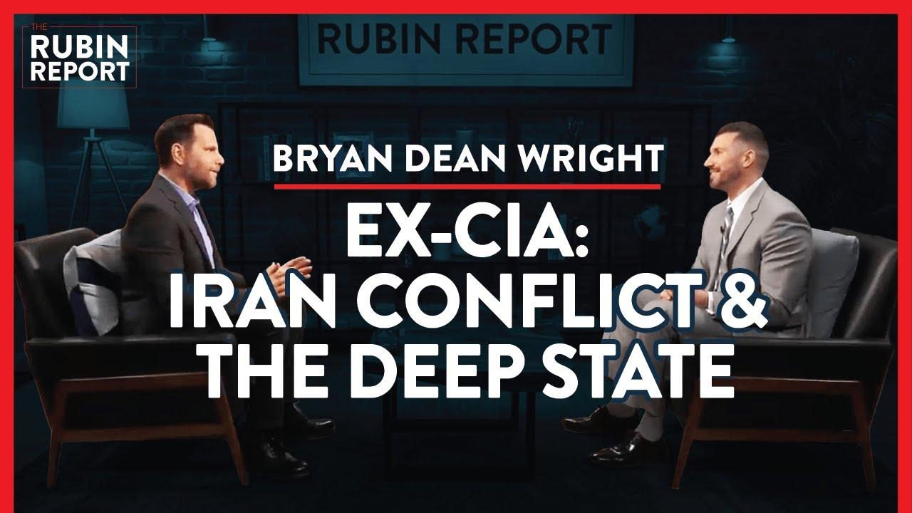 Ex CIA: Iran's Next Move & Exposing The Deep State | Bryan Dean Wright | POLITICS | Rubin R
