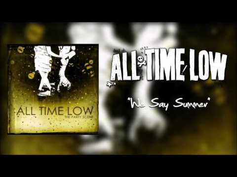 "All Time Low - ""We Say Summer"""