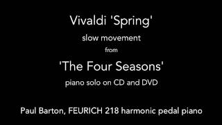 Vivaldi - Spring/The Four Seasons - Slow Movement - P. Barton, FEURICH piano