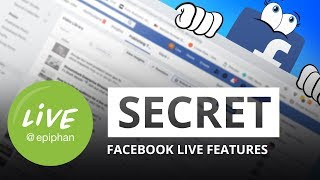 Secret Facebook Live features